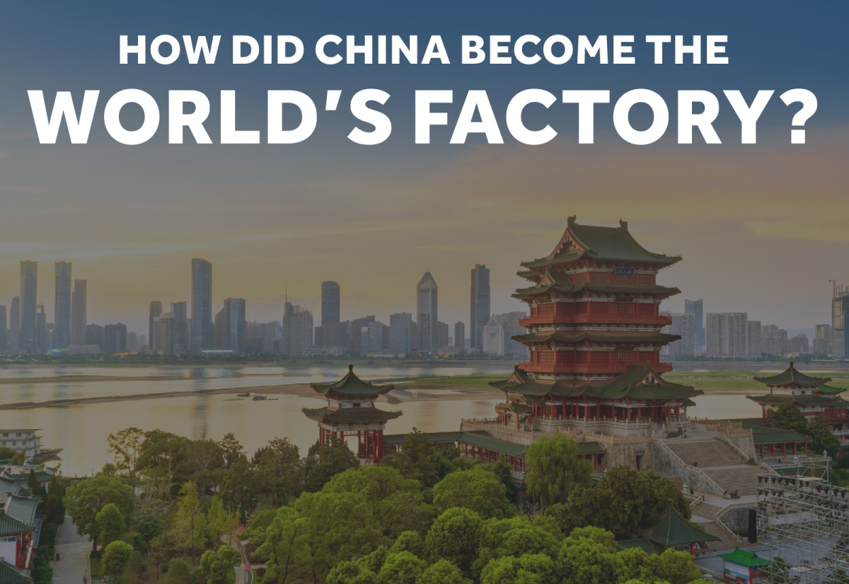 "Why China became ""the world's factory""?"