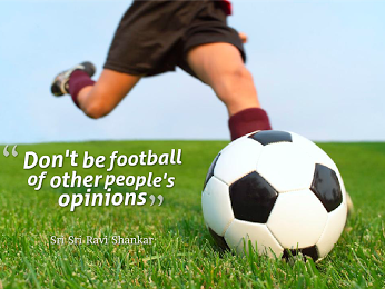 Don't be a football of other people's opinions